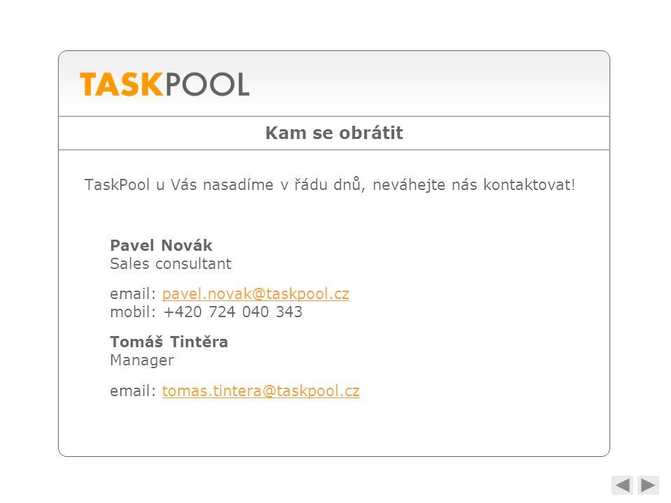 Kam se obrátit TaskPool u Vás nasadíme v řádu dnů, neváhejte nás kontaktovat.
