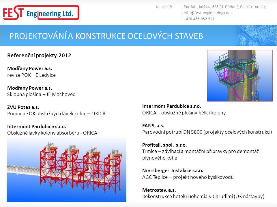 PROJEKTOVÁNÍ A KONSTRUKCE OCELOVÝCH STAVEB Kancelář: Pardubická 244, 535 01 Přelouč, Česká republika info@fest-engineering.com +420 466 052 521 Refere