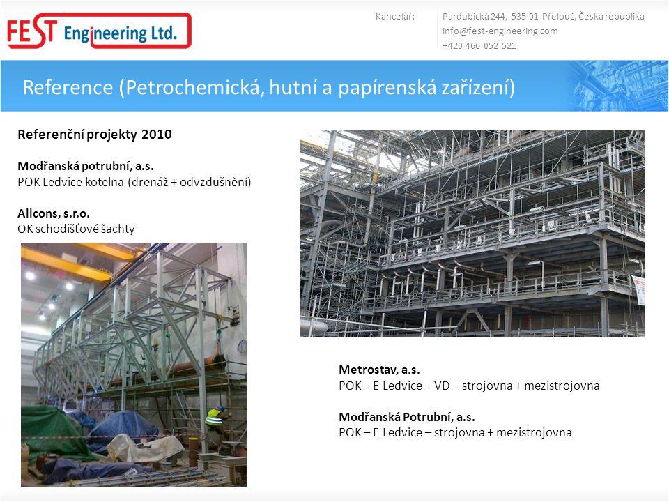 Reference (Petrochemická, hutní a papírenská zařízení) Kancelář: Pardubická 244, 535 01 Přelouč, Česká republika info@fest-engineering.com +420 466 05