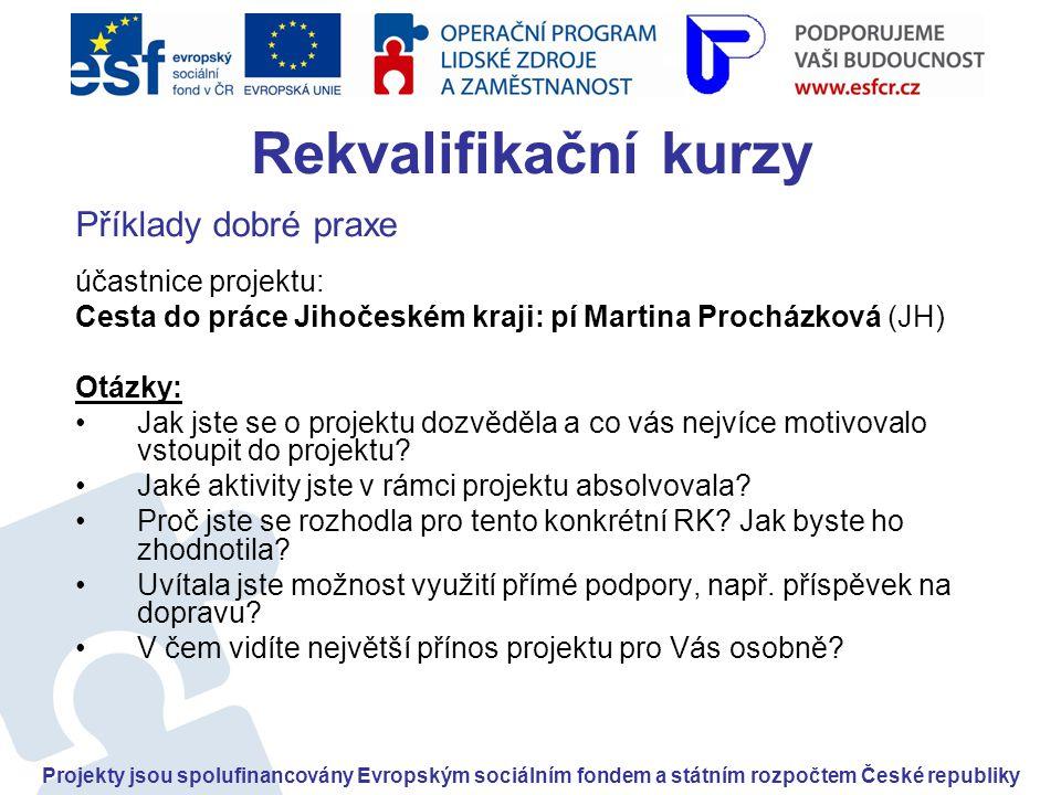 Příklady dobré praxe účastnice projektu: Cesta do práce Jihočeském kraji: pí Martina Procházková (JH) Otázky: •Jak jste se o projektu dozvěděla a co vás nejvíce motivovalo vstoupit do projektu.
