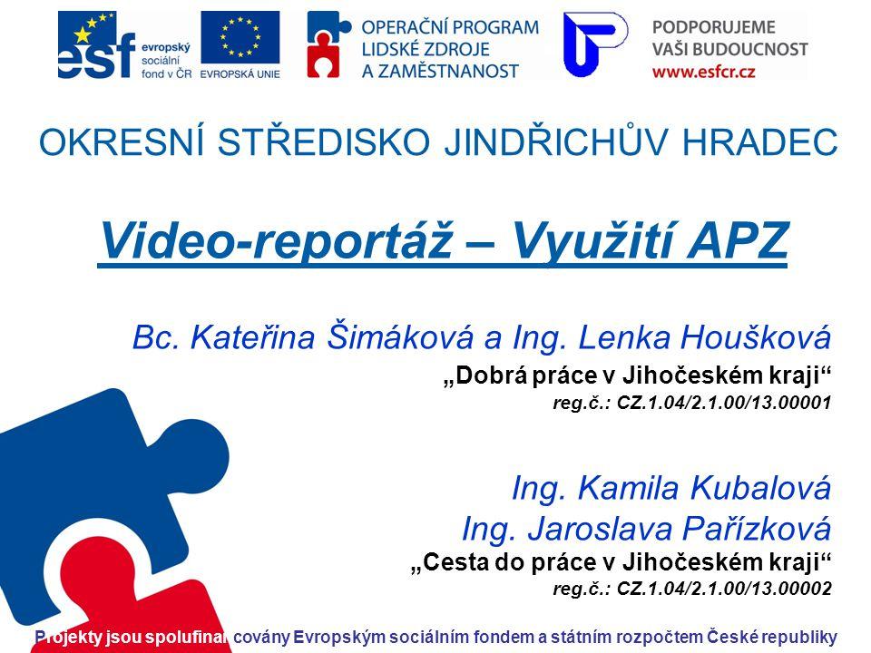 OKRESNÍ STŘEDISKO JINDŘICHŮV HRADEC Video-reportáž – Využití APZ Bc.