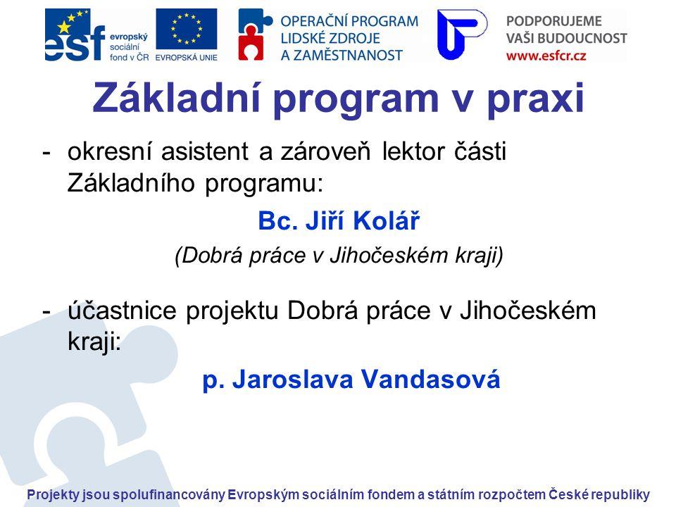 -okresní asistent a zároveň lektor části Základního programu: Bc.