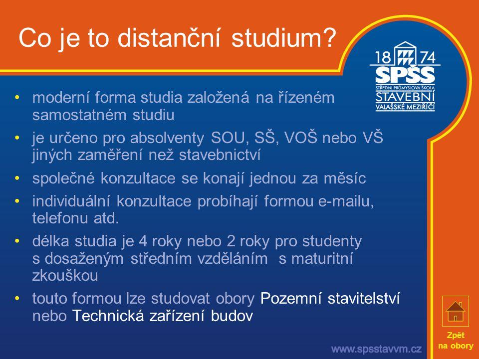 •moderní forma studia založená na řízeném samostatném studiu •je určeno pro absolventy SOU, SŠ, VOŠ nebo VŠ jiných zaměření než stavebnictví •společné