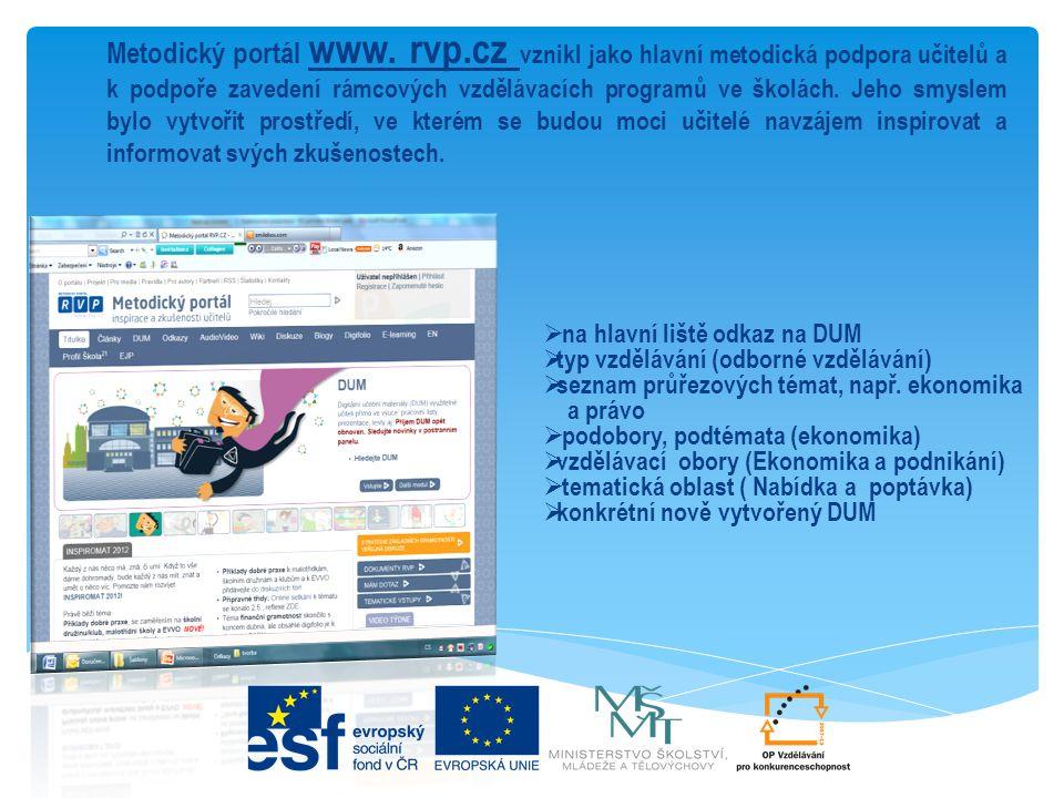 Metodický portál www. rvp.cz vznikl jako hlavní metodická podpora učitelů a k podpoře zavedení rámcových vzdělávacích programů ve školách. Jeho smysle