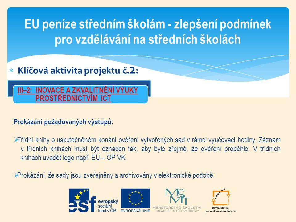  Klíčová aktivita projektu č. 2 : EU peníze středním školám - zlepšení podmínek pro vzdělávání na středních školách III–2: INOVACE A ZKVALITNĚNÍ VÝUK