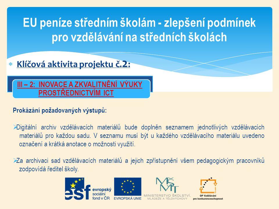  Klíčová aktivita projektu č. 2 : EU peníze středním školám - zlepšení podmínek pro vzdělávání na středních školách III – 2: INOVACE A ZKVALITNĚNÍ VÝ