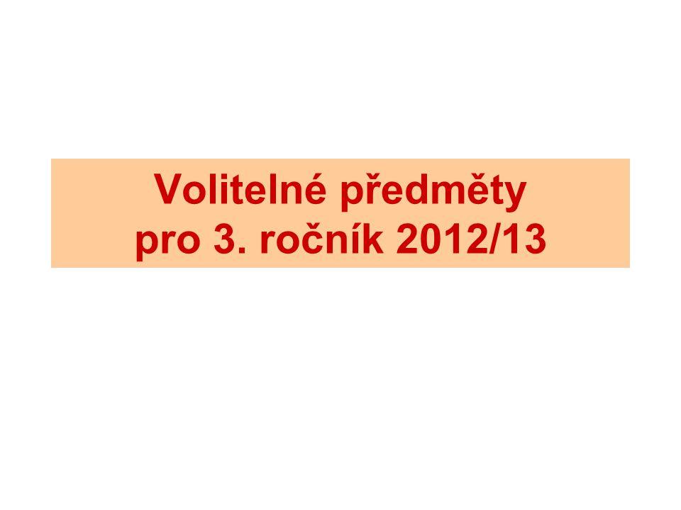 Volitelné předměty pro 3. ročník 2012/13