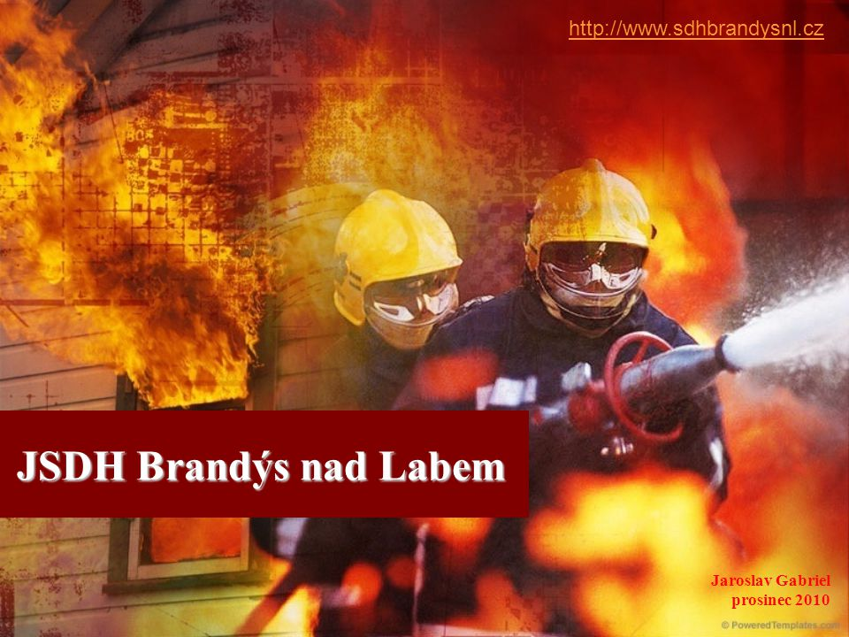 JSDH Brandýs nad Labem http://www.sdhbrandysnl.cz Jaroslav Gabriel prosinec 2010