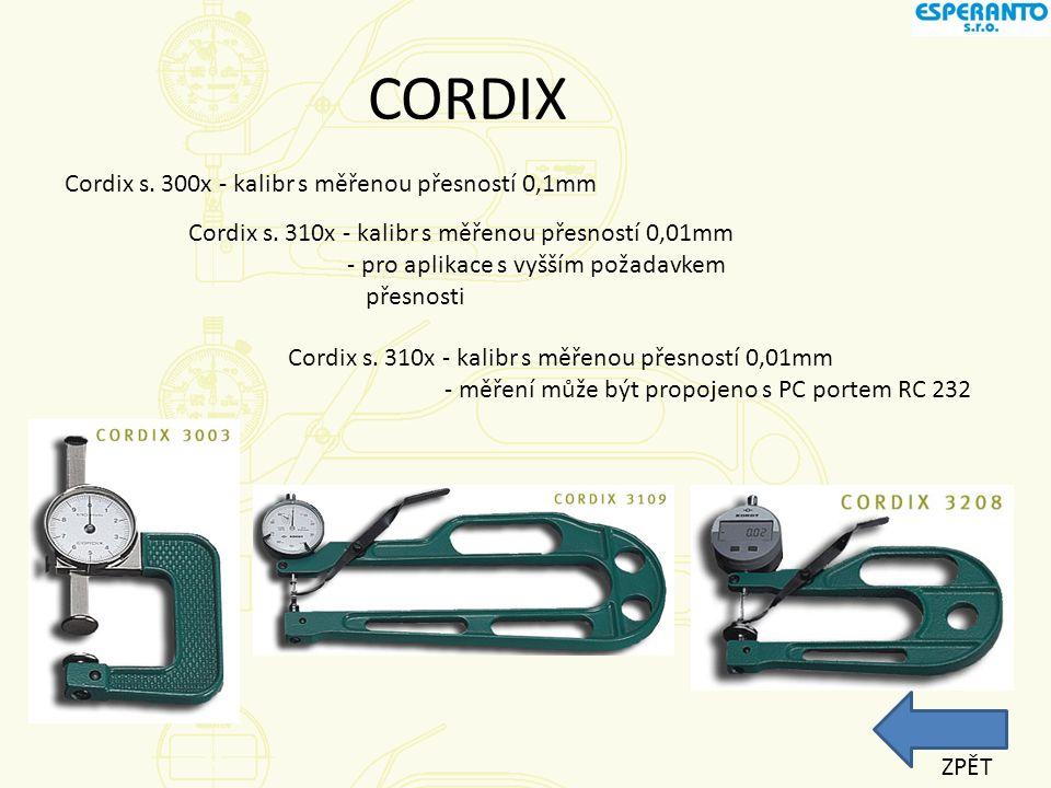 CORDIX Cordix s. 300x - kalibr s měřenou přesností 0,1mm Cordix s. 310x - kalibr s měřenou přesností 0,01mm - pro aplikace s vyšším požadavkem přesnos