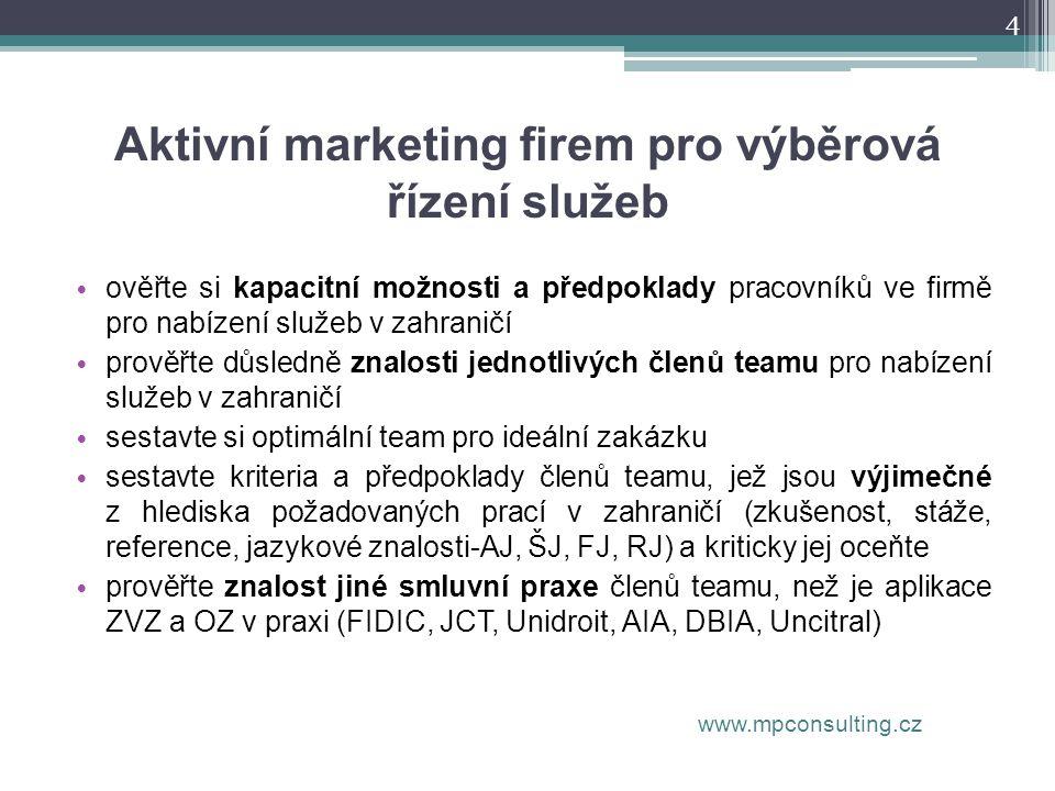 4 Aktivní marketing firem pro výběrová řízení služeb • ověřte si kapacitní možnosti a předpoklady pracovníků ve firmě pro nabízení služeb v zahraničí
