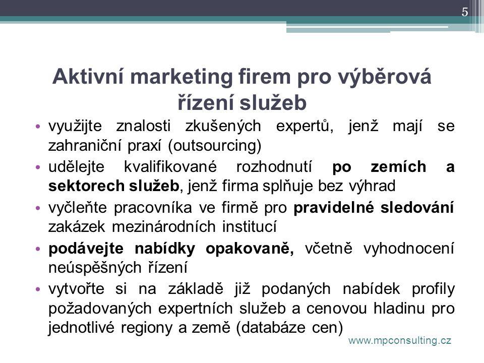 5 Aktivní marketing firem pro výběrová řízení služeb • využijte znalosti zkušených expertů, jenž mají se zahraniční praxí (outsourcing) • udělejte kva