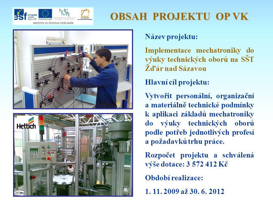 Název projektu: Implementace mechatroniky do výuky technických oborů na SŠT Žďár nad Sázavou Hlavní cíl projektu: Vytvořit personální, organizační a m
