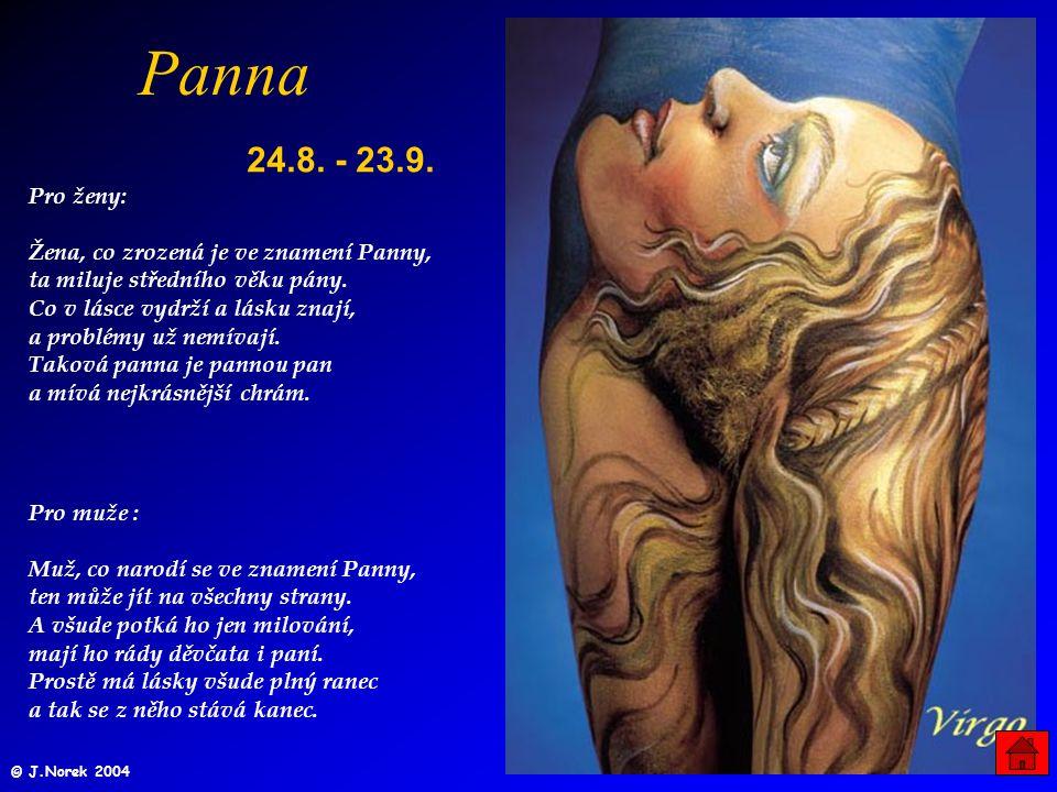Panna 24.8.- 23.9. Pro ženy: Žena, co zrozená je ve znamení Panny, ta miluje středního věku pány.