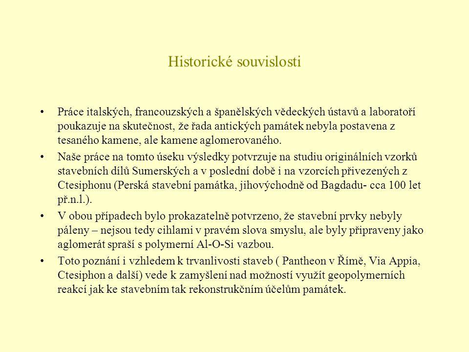 Historické souvislosti •Práce italských, francouzských a španělských vědeckých ústavů a laboratoří poukazuje na skutečnost, že řada antických památek