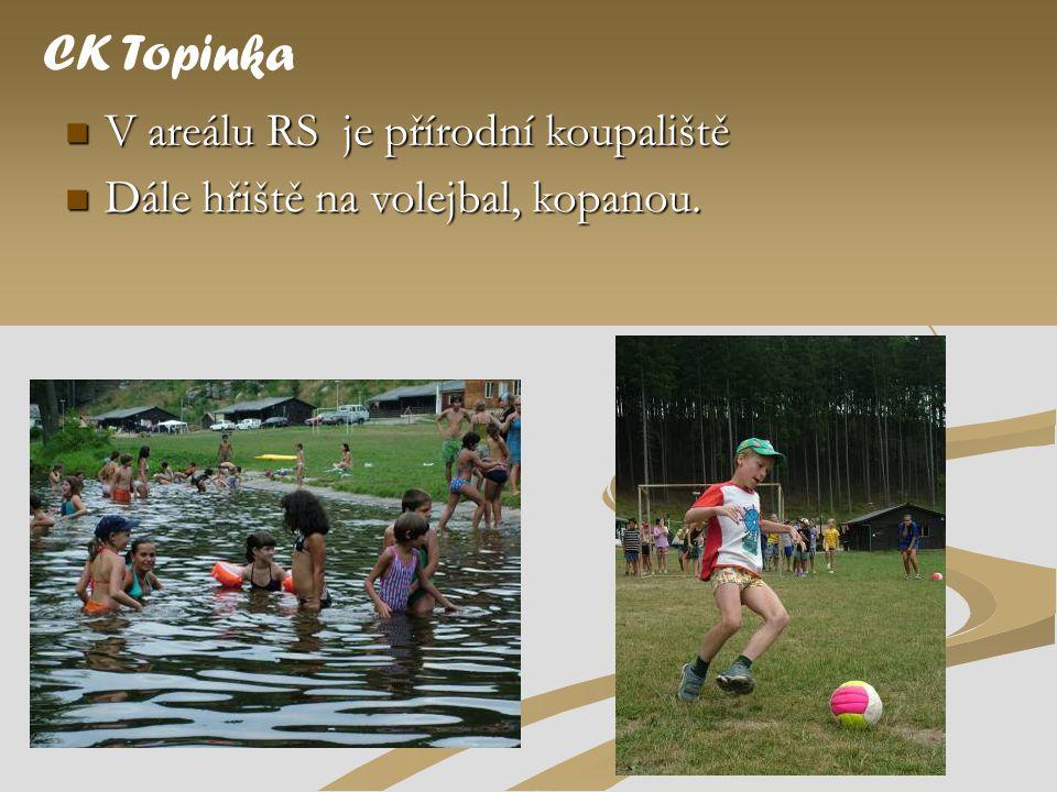  V areálu RS je přírodní koupaliště CK Topinka  Dále hřiště na volejbal, kopanou.