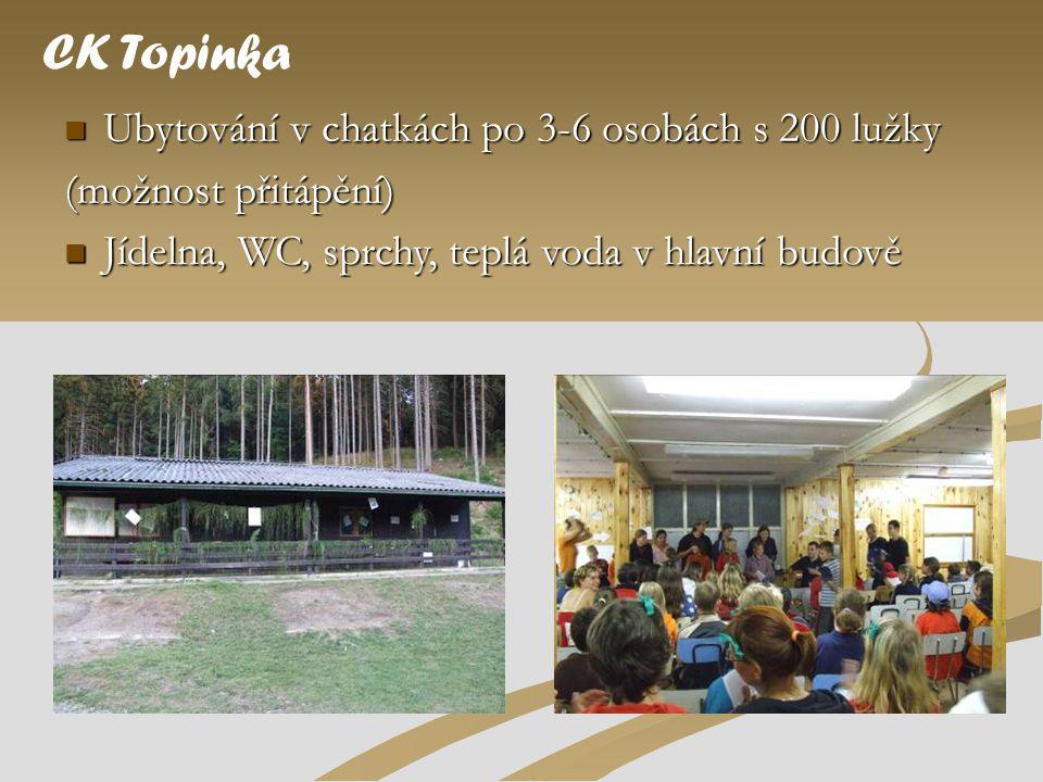  Ubytování v chatkách po 3-6 osobách s 200 lužky (možnost přitápění) CK Topinka  Jídelna, WC, sprchy, teplá voda v hlavní budově
