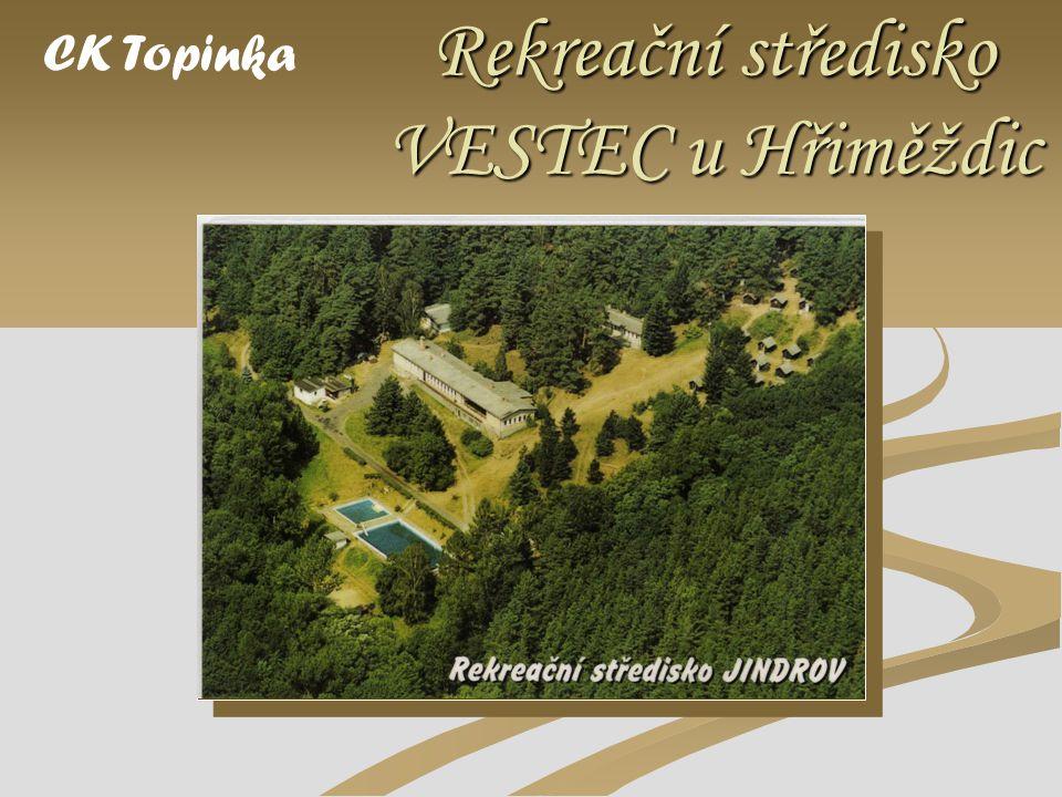 Rekreační středisko VESTEC u Hřiměždic Sem vložte fotografii výrobku. CK Topinka