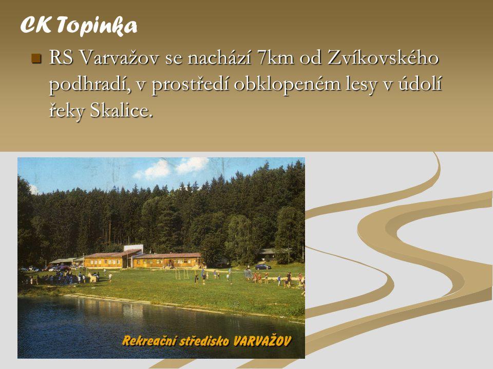  RS Varvažov se nachází 7km od Zvíkovského podhradí, v prostředí obklopeném lesy v údolí řeky Skalice. CK Topinka