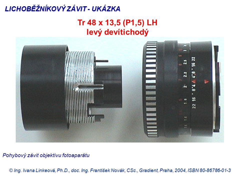 © Ing. Ivana Linkeová, Ph.D., doc. Ing. František Novák, CSc., Gradient, Praha, 2004, ISBN 80-86786-01-3 Tr 48 x 13,5 (P1,5) LH levý devítichodý LICHO