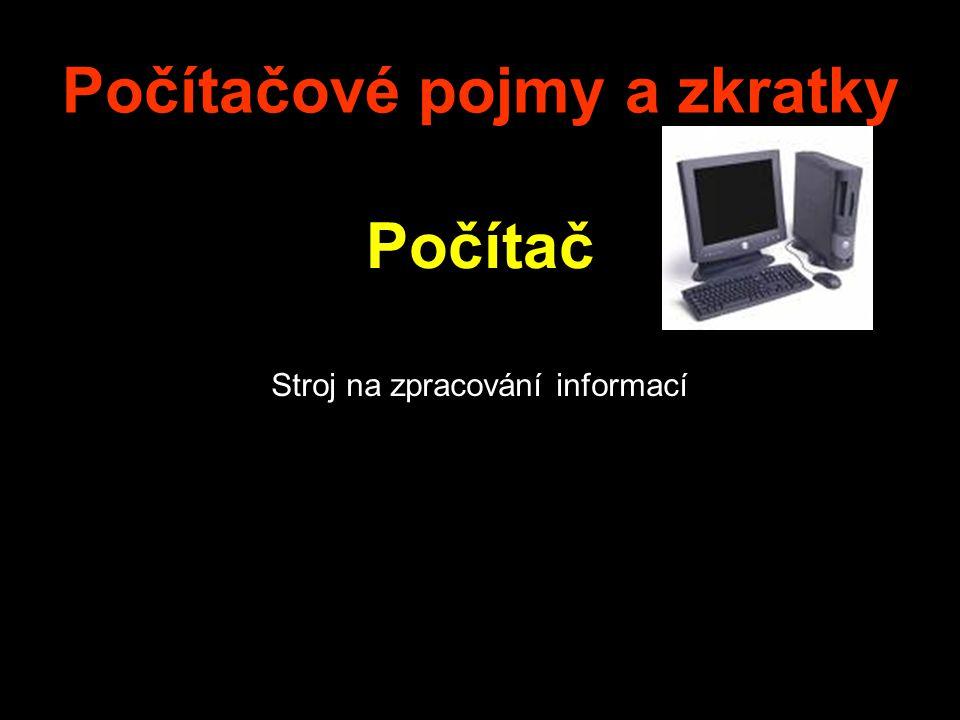 Počítač Stroj na zpracování informací