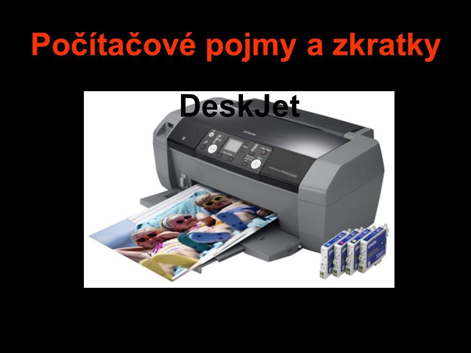 Počítačové pojmy a zkratky DeskJet