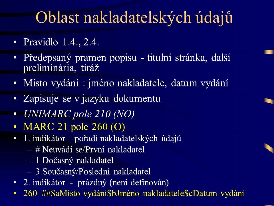 Oblast nakladatelských údajů •Pravidlo 1.4., 2.4.