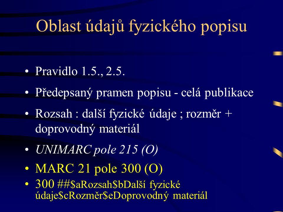 Oblast údajů fyzického popisu •Pravidlo 1.5., 2.5.