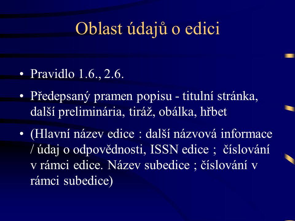 Oblast údajů o edici •Pravidlo 1.6., 2.6.