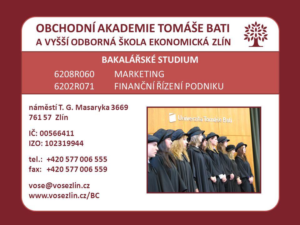 """STŘEDOŠKOLSKÉ STUDIUM 78-42-M/02EKONOMICKÉ LYCEUM 63-41-M/02OBCHODNÍ AKADEMIE VYŠŠÍ ODBORNÉ STUDIUM 63-41-N/07MARKETING PRO STŘEDNÍ STUPEŇ ŘÍZENÍ 63-41-N/06ÚČETNICTVÍ A FINANČNÍ ŘÍZENÍ BAKALÁŘSKÉ STUDIUM 6208R060MARKETING 6202R071FINANČNÍ ŘÍZENÍ PODNIKU OBCHODNÍ AKADEMIE TOMÁŠE BATI A VYŠŠÍ ODBORNÁ ŠKOLA EKONOMICKÁ ZLÍN """"Tři školy pod jednou střechou"""