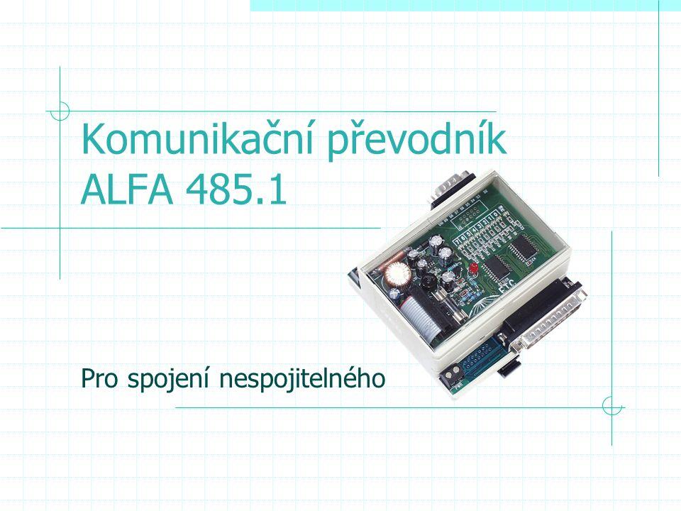 Komunikační převodník ALFA 485.1 Pro spojení nespojitelného