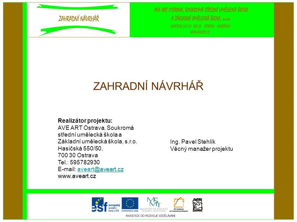 Informace o projektu •Operační program: Vzdělávání pro konkurenceschopnost •Priorita 7.3: Další vzdělávání •Oblast podpory 7.3.2: Podpora nabídky dalšího vzdělávání •Číslo projektu: CZ.1.07/ •Název projektu: Zahradní návrhář •Doba realizace: 6/2010 – 8/2011 •Obsah: Smyslem projektu je vytvořit vzdělávací modul nazvaný Zahradní návrhář , jehož výsledkem bude pilotní ověřování odborné přípravy k profesi.