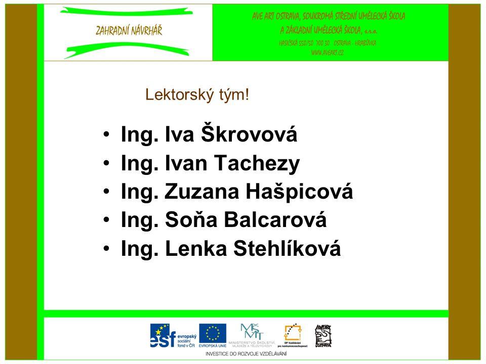 Lektorský tým.•Ing. Iva Škrovová •Ing. Ivan Tachezy •Ing.