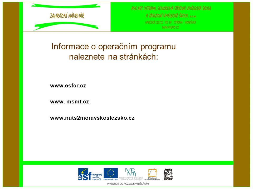 Informace o operačním programu naleznete na stránkách: www.esfcr.cz www.