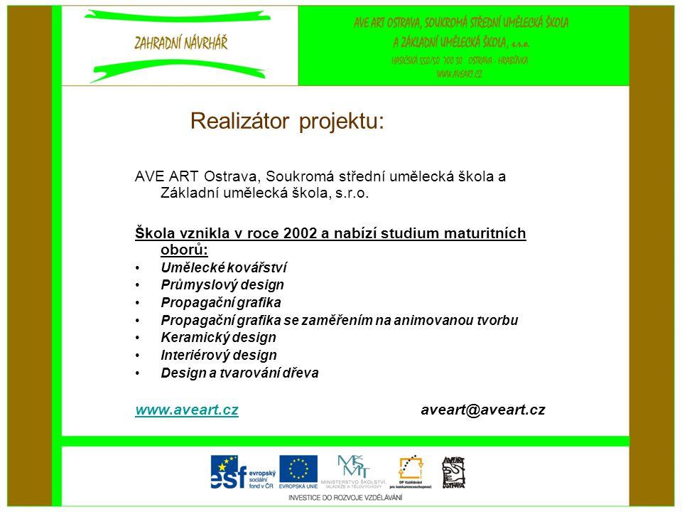 Realizátor projektu: AVE ART Ostrava, Soukromá střední umělecká škola a Základní umělecká škola, s.r.o. Škola vznikla v roce 2002 a nabízí studium mat