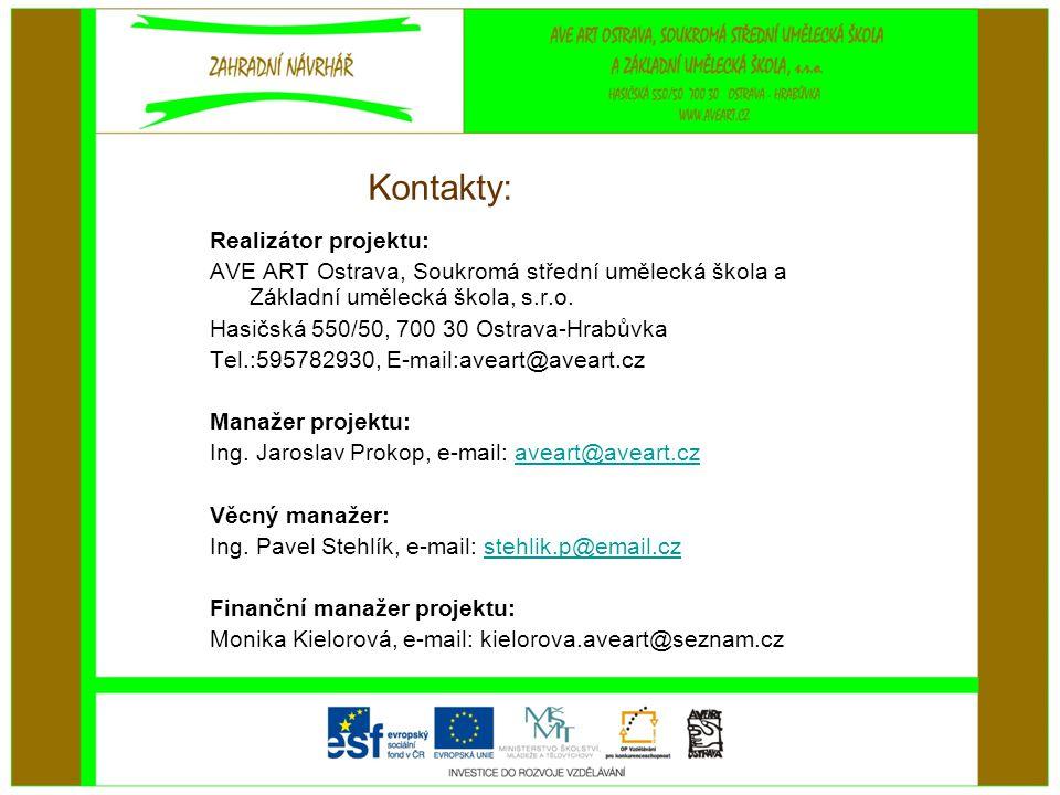 Kontakty: Realizátor projektu: AVE ART Ostrava, Soukromá střední umělecká škola a Základní umělecká škola, s.r.o. Hasičská 550/50, 700 30 Ostrava-Hrab