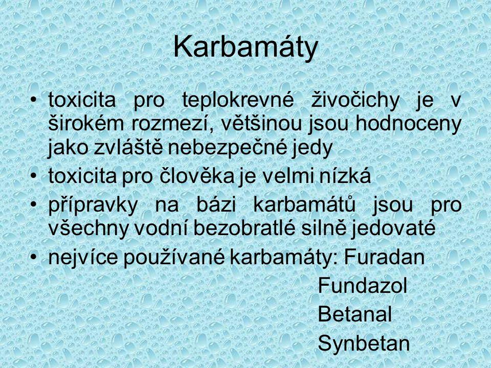 Karbamáty •toxicita pro teplokrevné živočichy je v širokém rozmezí, většinou jsou hodnoceny jako zvláště nebezpečné jedy •toxicita pro člověka je velm