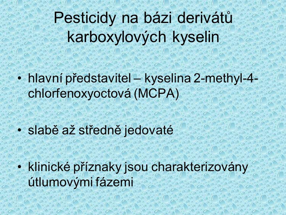 Pesticidy na bázi derivátů karboxylových kyselin •hlavní představitel – kyselina 2-methyl-4- chlorfenoxyoctová (MCPA) •slabě až středně jedovaté •klin