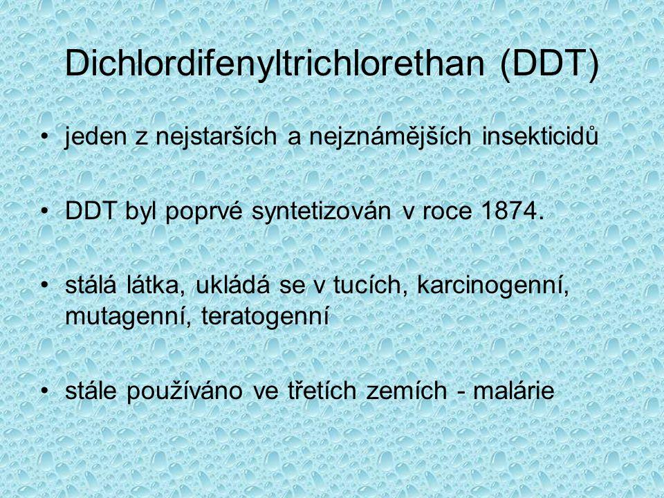 Dichlordifenyltrichlorethan (DDT) •jeden z nejstarších a nejznámějších insekticidů •DDT byl poprvé syntetizován v roce 1874. •stálá látka, ukládá se v