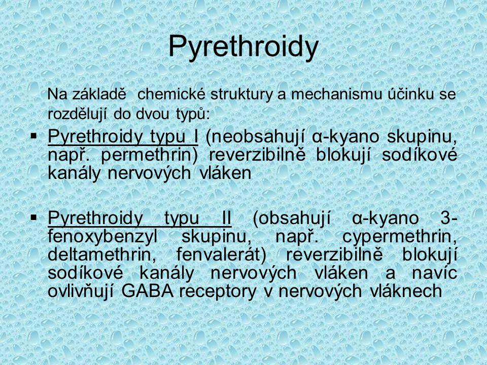 Pyrethroidy •jsou vysoce účinné v nízkých koncentracích a málo toxické pro savce a ptáky •jejich velmi nízká toxicita pro teplokrevné obratlovce je předurčuje pro aplikaci ve zdravotnictví, potravinářství a zemědělství •jsou však vysoce toxické pro ryby (hodnota LC 50 je obecně pod 10 µg/l) •nejvíce používané pyrethroidy: Decis flow, Alimethrin, Karate