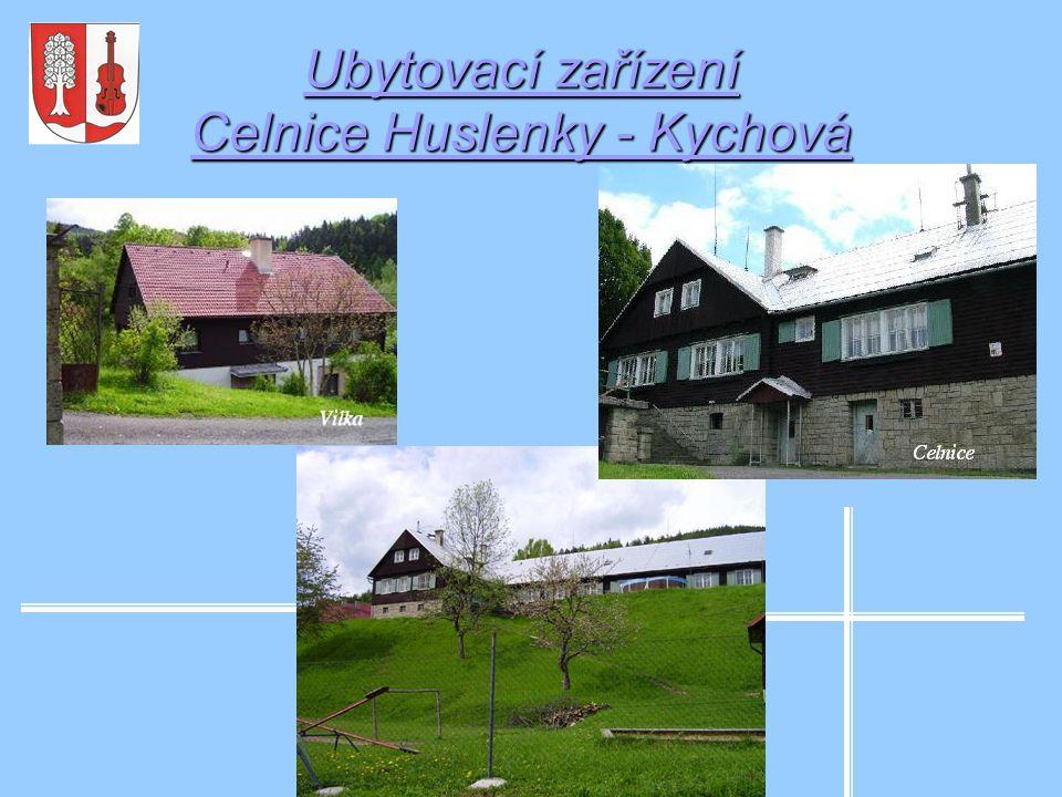 Ubytovací zařízení Celnice Huslenky - Kychová