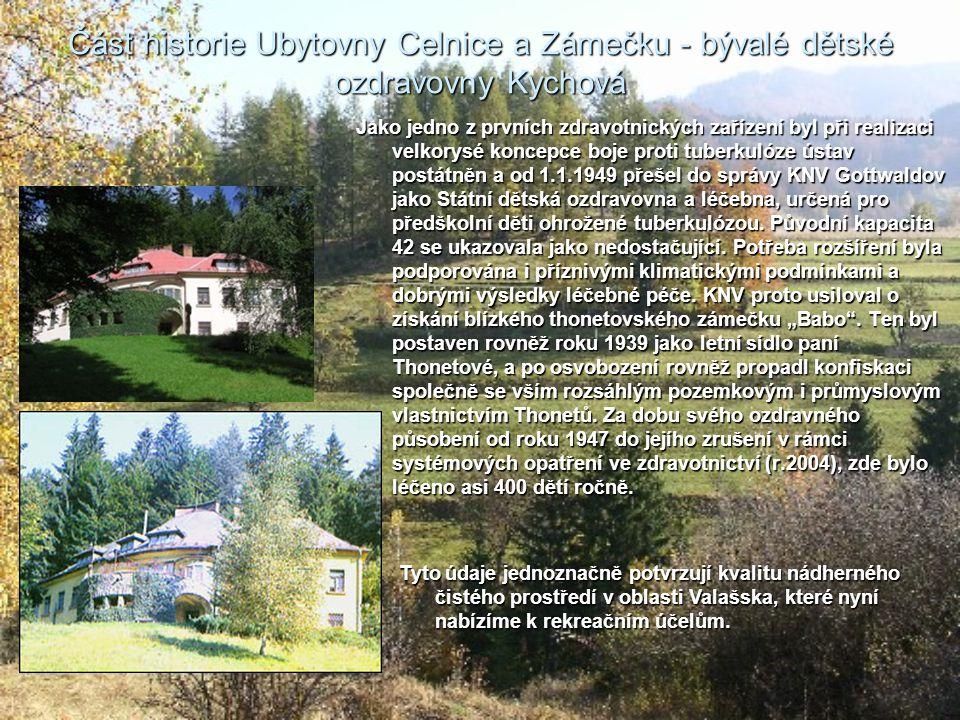 Část historie Ubytovny Celnice a Zámečku - bývalé dětské ozdravovny Kychová Jako jedno z prvních zdravotnických zařízení byl při realizaci velkorysé k