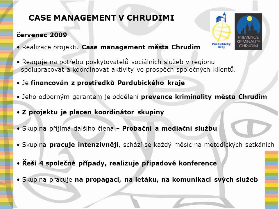 CASE MANAGEMENT V CHRUDIMI červenec 2009 • Realizace projektu Case management města Chrudim • Reaguje na potřebu poskytovatelů sociálních služeb v reg