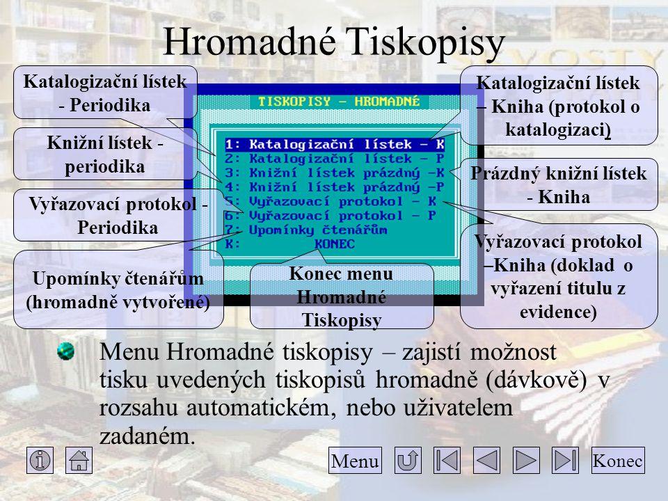 Hromadné Tiskopisy Menu Hromadné tiskopisy – zajistí možnost tisku uvedených tiskopisů hromadně (dávkově) v rozsahu automatickém, nebo uživatelem zada