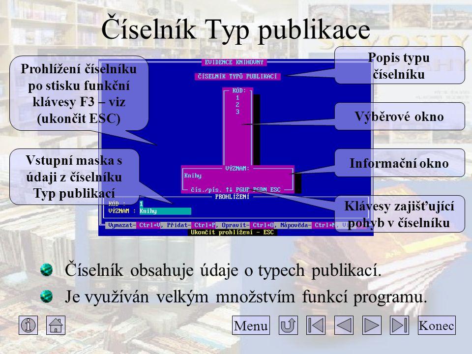 Číselník Typ publikace Číselník obsahuje údaje o typech publikací. Je využíván velkým množstvím funkcí programu. Popis typu číselníku Výběrové okno In