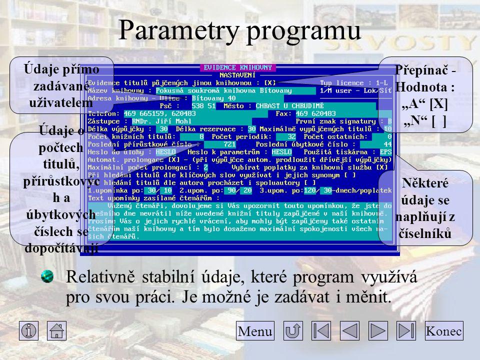 """Parametry programu Relativně stabilní údaje, které program využívá pro svou práci. Je možné je zadávat i měnit. Přepínač - Hodnota : """"A"""" [X] """"N"""" [ ] N"""