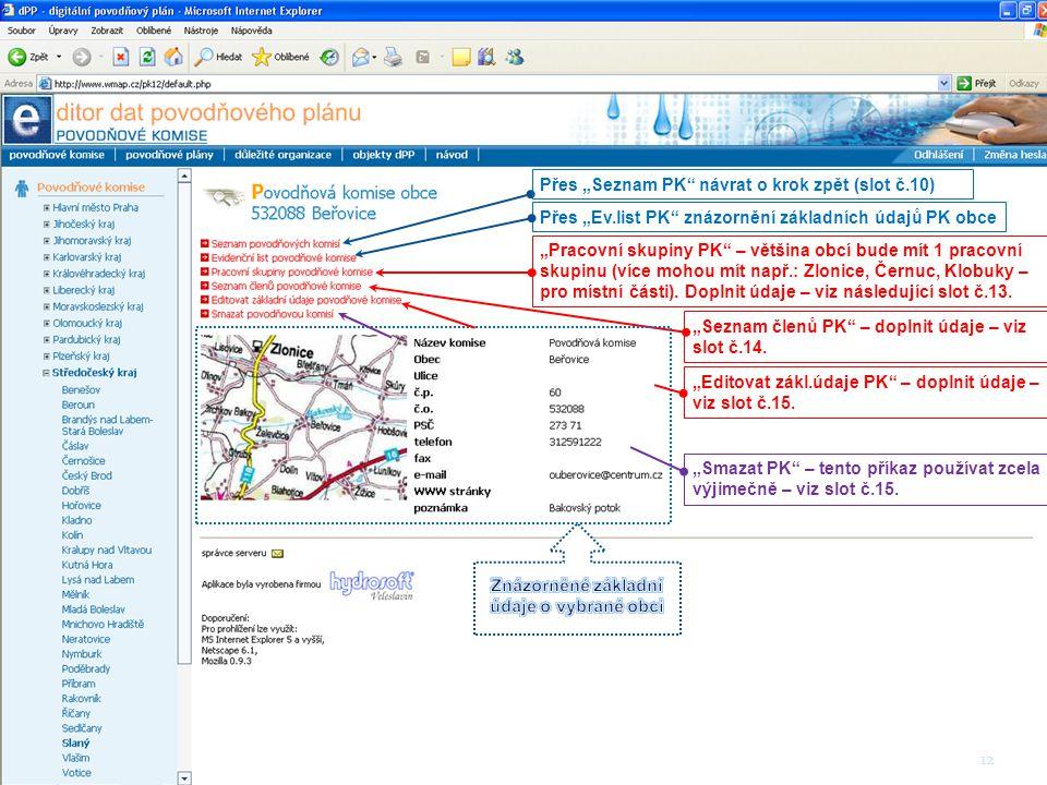 """12 Přes """"Seznam PK"""" návrat o krok zpět (slot č.10)Přes """"Ev.list PK"""" znázornění základních údajů PK obce""""Pracovní skupiny PK"""" – většina obcí bude mít 1"""