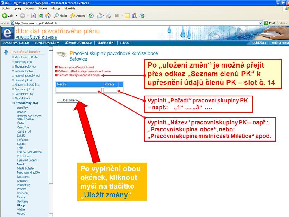 """13 Po vyplnění obou okének, kliknout myší na tlačítko """"Uložit změny"""" Vyplnit """"Název"""" pracovní skupiny PK – např.: """"Pracovní skupina obce"""", nebo: """"Prac"""