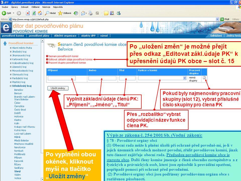 """14 Po vyplnění obou okének, kliknout myší na tlačítko """"Uložit změny"""" Vyplnit základní údaje členů PK: """"Příjmení"""", """"Jméno"""", """"Titul"""" Přes """"rozbalítko"""" v"""