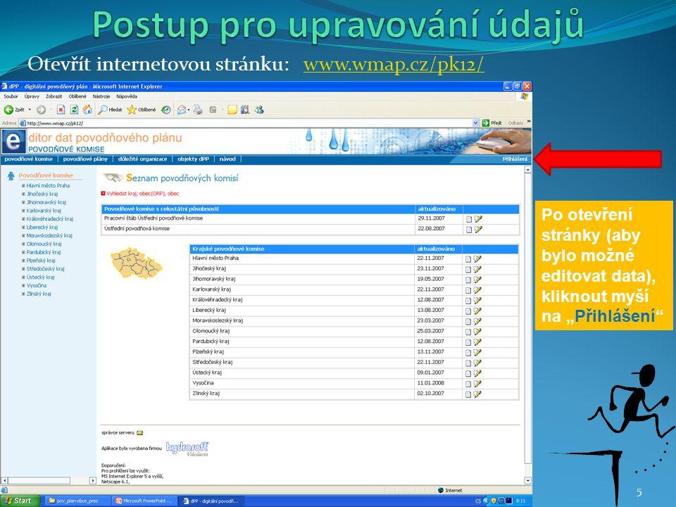 """Otevřít internetovou stránku: www.wmap.cz/pk12/www.wmap.cz/pk12/ Po otevření stránky (aby bylo možné editovat data), kliknout myší na """"Přihlášení"""" 5"""
