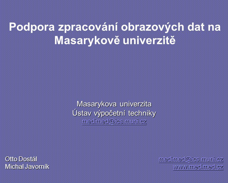 Masarykova univerzita Ústav výpočetní techniky medimed@ics.muni.cz Otto Dostál medimed@ics.muni.cz Michal Javorník www.medimed.cz medimed@ics.muni.cz